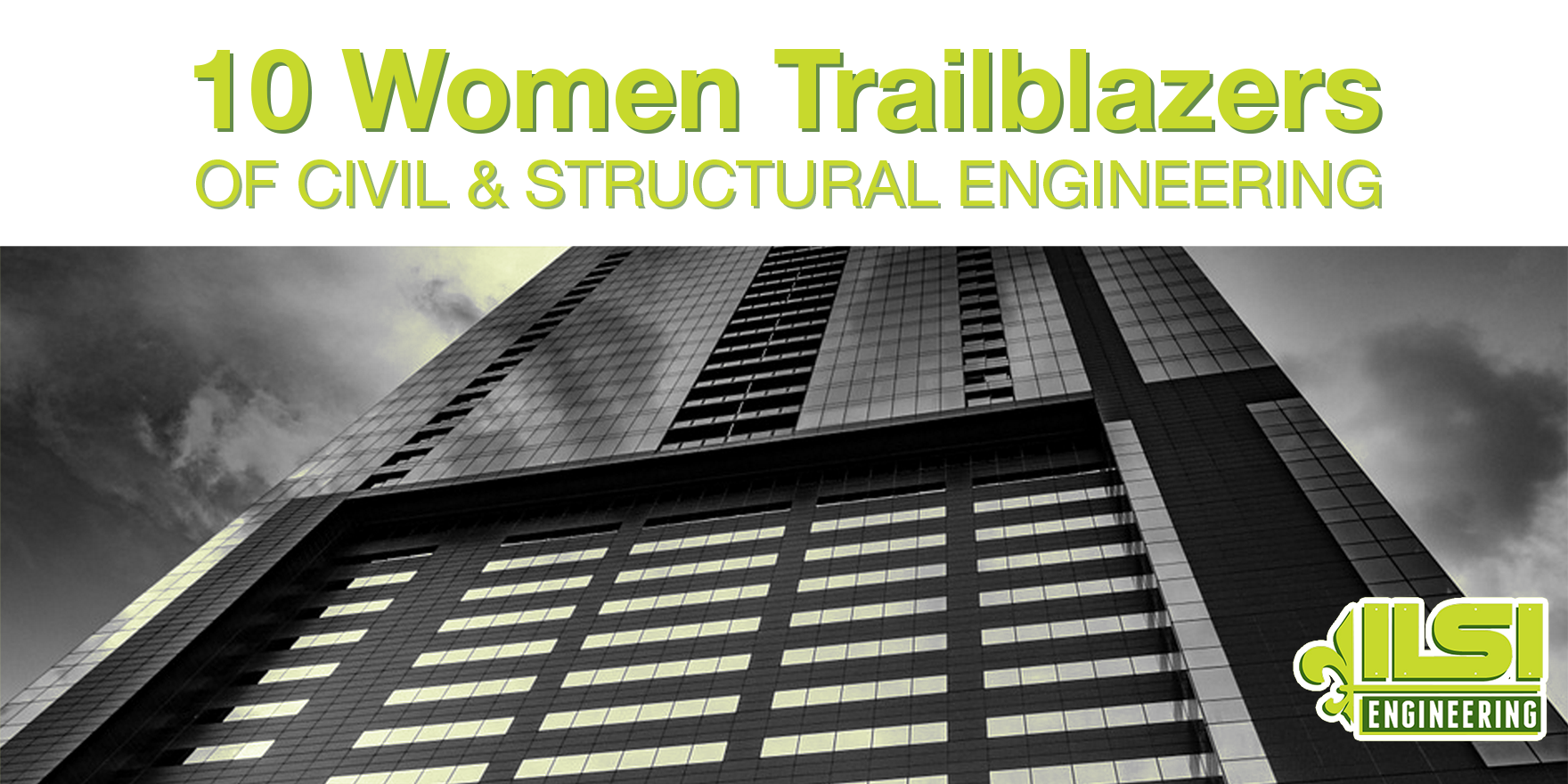 10 Women Trailblazers of Civil & Structural Engineering